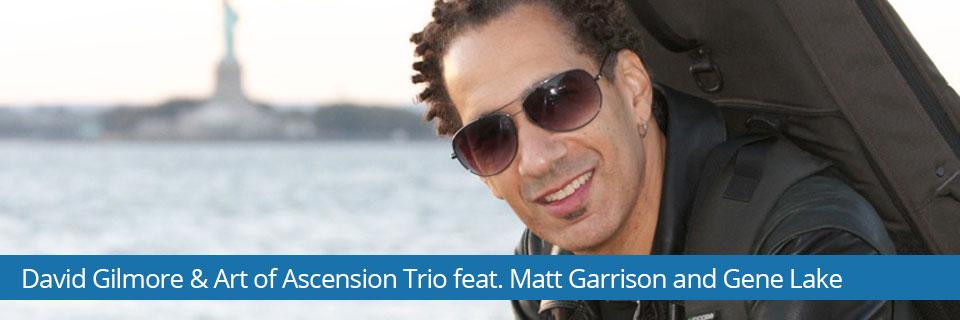 David Gilmore & Art of Ascension Trio feat. Matt Garrison and Gene Lake - 16. studeni – HKD na Sušaku